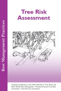 ISA Tree Risk Assessment - Best Management Practices Guide